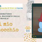 """Il mio Pinocchio. Laboratorio """"L'ora del racconto sulla nuvola"""""""