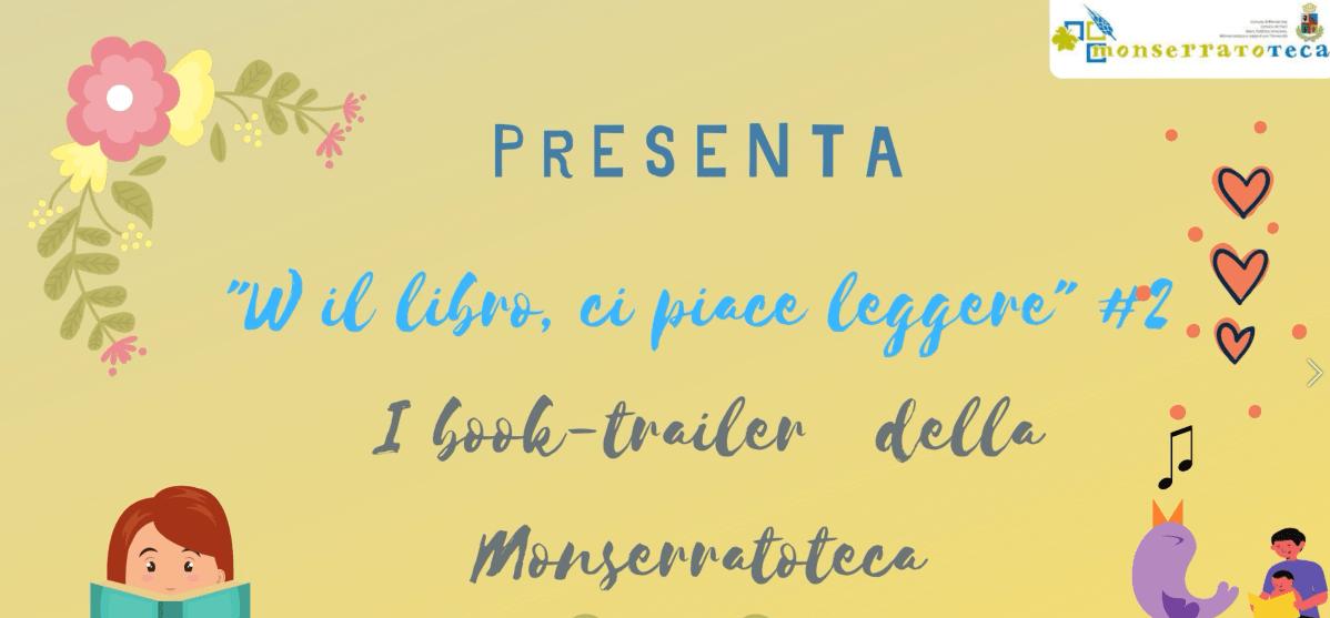 """Book trailer della Monserratoteca """"W il libro, ci piace leggere"""" #2"""