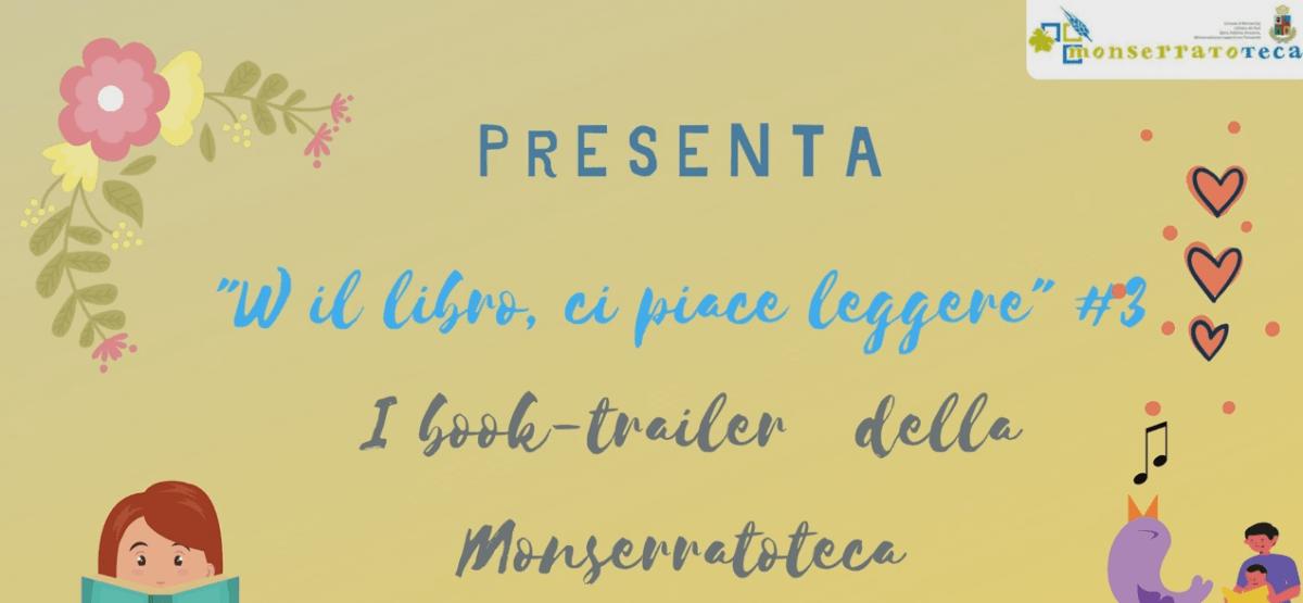 """Book trailer della Monserratoteca """"W il libro, ci piace leggere"""" #3"""